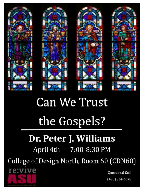 Can We Trust the Gospels? Dr. Peter Williams at ASU – Tempe AZ